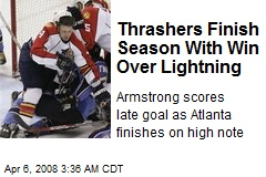 Thrashers Finish Season With Win Over Lightning