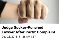 Judge Charged With Knocking Lawyer Out After Party