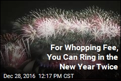 For Whopping Fee, You Can Ring in the New Year Twice