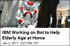 IBM Working on Bot to Help Elderly Age at Home