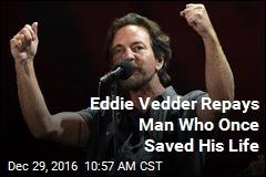 Eddie Vedder Repays Man Who Once Saved His Life