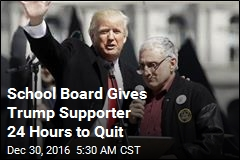School Board Gives Trump Supporter 24 Hours to Quit