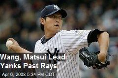 Wang, Matsui Lead Yanks Past Rays