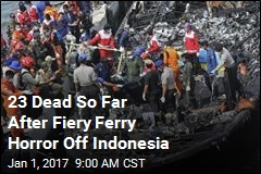 23 Dead So Far After Fiery Ferry Horror Off Indonesia