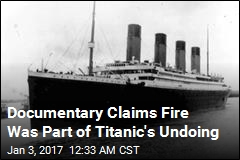 Documentary Claims Fire Was Part of Titanic's Undoing