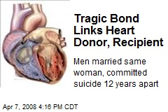 Tragic Bond Links Heart Donor, Recipient