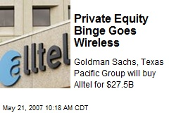 Private Equity Binge Goes Wireless