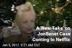 Netflix Adds to Rash of JonBenet Flicks