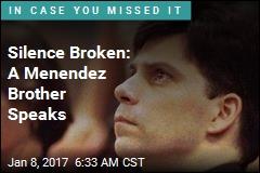 Silence Broken: A Menendez Brother Speaks
