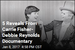 5 Reveals From Carrie Fisher- Debbie Reynolds Documentary