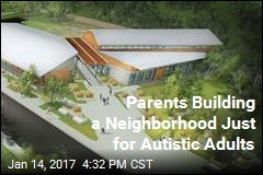 Parents Building a Neighborhood Just for Autistic Adults