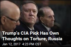 Trump's CIA Pick Has Own Thoughts on Torture, Russia