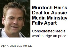 Murdoch Heir's Deal for Aussie Media Mainstay Falls Apart