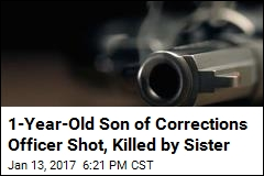 1-Year-Old Son of Corrections Officer Shot, Killed by Sister
