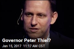 Governor Peter Thiel?
