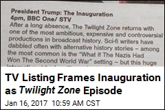 TV Listing Hails Return of Twilight Zone —Er, Inauguration