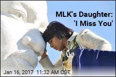 MLK's Daughter: 'I Miss You'