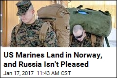 US Marines Land in Norway, and Russia Isn't Pleased