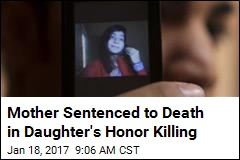 Mother Sentenced to Death in Daughter's Honor Killing