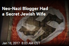 Neo-Nazi Blogger Had a Secret Jewish Wife