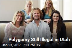 Polygamy Still Illegal in Utah