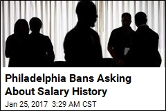 Philadelphia Bans Asking About Salary History