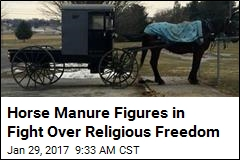 Horse Manure Figures in Fight Over Religious Freedom