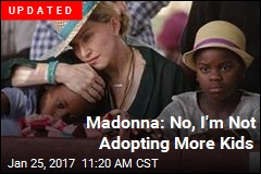 Madonna Applies to Adopt 2 More Kids