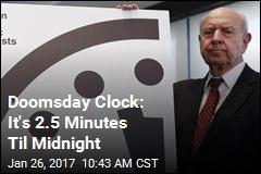 Doomsday Clock: It's 2.5 Minutes Til Midnight