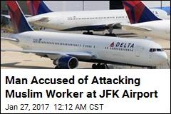 Man Accused of Attacking Muslim Worker at JFK Airport