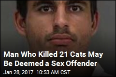 Man Who Killed 21 Cats May Be Deemed a Sex Offender