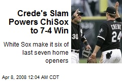 Crede's Slam Powers ChiSox to 7-4 Win