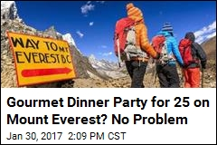 Gourmet Dinner Party for 25 on Mount Everest? No Problem
