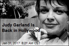Judy Garland Is Back in Hollywood