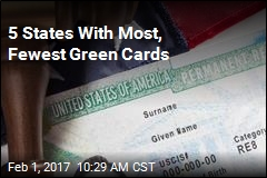 5 States With Most, Fewest Green Cards