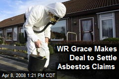 WR Grace Makes Deal to Settle Asbestos Claims