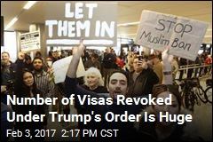 Tens of Thousands Had Visas Revoked Under Trump's Order