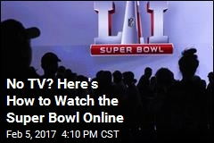 No TV? Here's How to Watch the Super Bowl Online