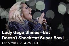 Lady Gaga Shines—But Doesn't Shock—at Super Bowl