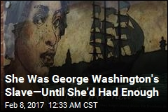 Meet the Slave Who Escaped From George Washington