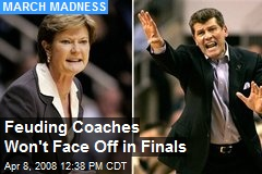 Feuding Coaches Won't Face Off in Finals