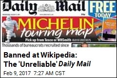Banned at Wikipedia: The 'Unreliable' Daily Mail
