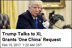 Trump Tells Xi He Now Backs 'One China' Policy