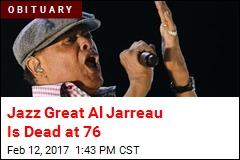 Jazz Great Al Jarreau Is Dead at 76