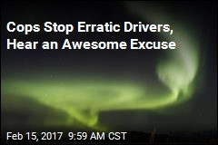 Cops Stop Erratic Drivers, Hear an Awesome Excuse
