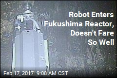 Robot Headed Into Fukushima Reactor, Never Came Out