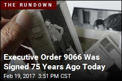 Executive Order 9066 Was Signed 75 Years Ago Today