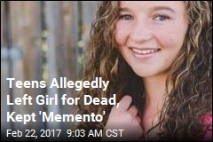 Teens Allegedly Left Girl for Dead, Kept 'Memento'
