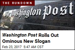 Washington Post Rolls Out Ominous New Slogan