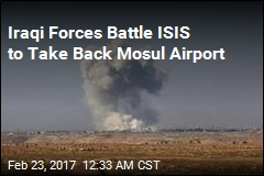 Iraqi Forces Battle ISIS for Control of Mosul Airport